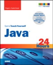 Sams Teach Yourself Java in 24 Hours ebook by Rogers Cadenhead
