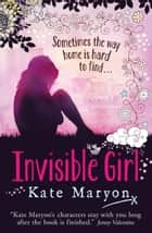 Invisible Girl ebook by Kate Maryon