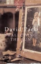 Swallowing the Sun ebook by David Park