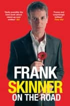 Frank Skinner on the Road - Love, Stand-up Comedy and The Queen Of The Night ebook by Frank Skinner