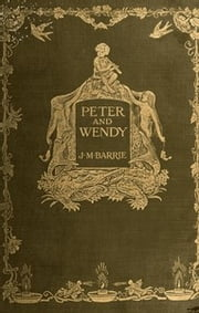 Peter and Wendy by J. M. Barrie ebook by barrie (james matthew)