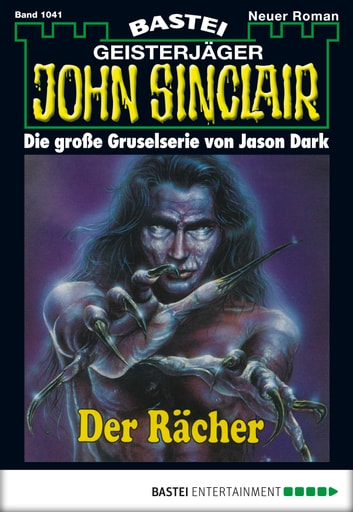 John Sinclair - Folge 1041 - Der Rächer (1. Teil) ebook by Jason Dark