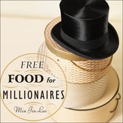 Free Food for Millionaires - A Novel audiobook by Min Jin Lee