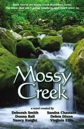 Mossy Creek ebook by Deborah Smith, Sandra Chastain, Donna Ball, Debra Dixon, Nancy Knight, Virginia Ellis