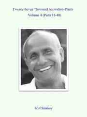27,000 Aspiration-Plants - Volume 4 ebook by Sri Chinmoy