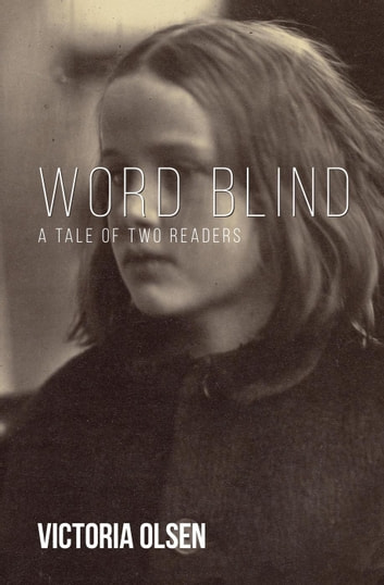 Word Blind: A Tale of Two Readers ebook by Victoria Olsen