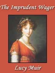 The Imprudent Wager ebook by Lucy Muir