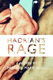 Hadrian's Rage ebook by Patricia-Marie Budd