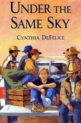 Under the Same Sky ebook by Cynthia DeFelice