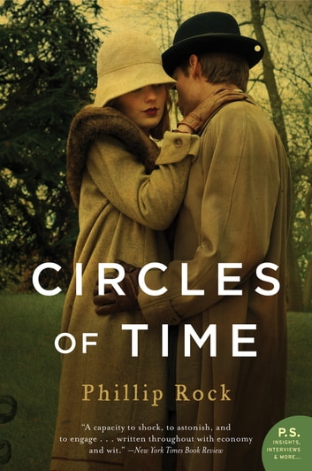 Circles of Time - A Novel ebook by Phillip Rock