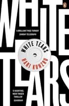 White Tears ebook by Hari Kunzru