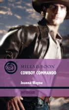Cowboy Commando (Mills & Boon Intrigue) (Special Ops Texas, Book 1) 電子書 by Joanna Wayne