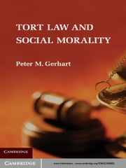Tort Law and Social Morality ebook by Peter M. Gerhart