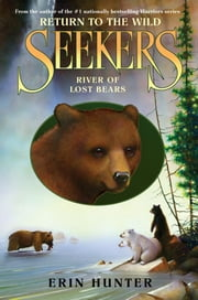 Seekers: Return to the Wild #3: River of Lost Bears ebook by Erin Hunter