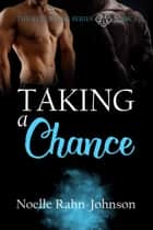 Taking a Chance - The Returning Series, #2 ebook by Noelle Rahn-Johnson
