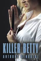 KILLER BETTY - Second Edition ebook by Anthony Genualdi