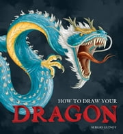 How to Draw Your Dragon ebook by Sergio Guinot