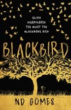 Blackbird ebook by N.D. Gomes