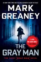 The Gray Man ebook by Mark Greaney
