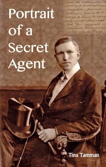 Portrait of a Secret Agent who Knew Kim Philby ebook by Tina Tamman