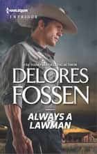 Always a Lawman - A Mystery as Big as Texas eBook by Delores Fossen