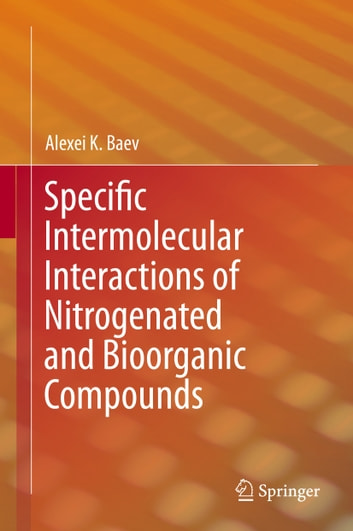 Specific Intermolecular Interactions of Nitrogenated and Bioorganic Compounds ebook by Alexei K. Baev