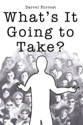 What's It Going to Take? ebook by Darrel Forrest