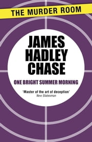 One Bright Summer Morning ebook by James Hadley Chase