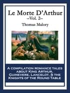 Le Morte D'Arthur - Volume 2 ebook by