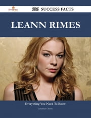 LeAnn Rimes 226 Success Facts - Everything you need to know about LeAnn Rimes ebook by Jonathan Cherry
