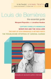 Louis de Bernières - The Essential Guide ebook by Margaret Reynolds,Jonathan Noakes