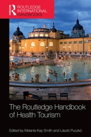 The Routledge Handbook of Health Tourism ebook by