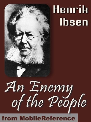 An Enemy Of The People (Mobi Classics) ebook by Henrik Ibsen,R. Farquharson Sharp (Translator)