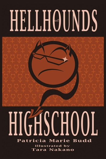 Hell Hounds of High School ebook by Patricia Marie Budd