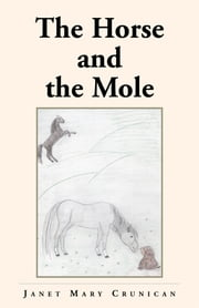 The Horse And The Mole ebook by Janet Mary Crunican