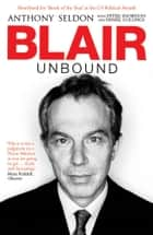 Blair Unbound ebook by Peter Snowdon, Anthony Seldon