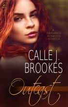 Outcast ebook by Calle J. Brookes