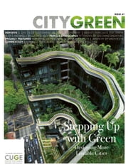 Stepping Up with Green, Citygreen Issue 7 ebook by Centre for Urban Greenery & Ecology, Singapore The Editorial Team