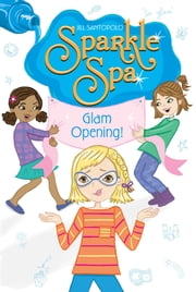 Glam Opening! ebook by Jill Santopolo, Cathi Mingus