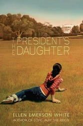The President's Daughter ebook by Ellen Emerson White
