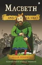 Macbeth and All That ebook by Allan Burnett, Scoular Anderson