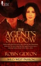 The Agent's Shadow ebook by Robin Gideon