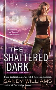 The Shattered Dark ebook by Sandy Williams