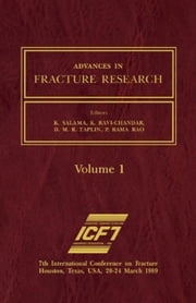 Advances in Fracture Research: Proceedings of the 7th International Conference on Fracture (ICF7), Houston, Texas, 20-24 March 1989 ebook by Salama, K.