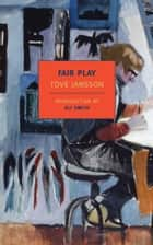 Fair Play ebook by Tove Jansson, Ali Smith, Thomas Teal