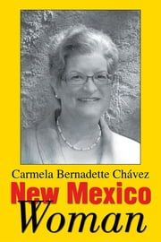New Mexico Woman ebook by Carmela Bernadette Chávez
