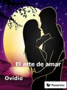 El arte de amar ebook by Ovidio
