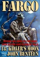 Fargo 18: Killer's Moon ebook by John Benteen