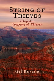 String of Thieves - A Sequel to Company of Thieves. ebook by Gil Roscoe