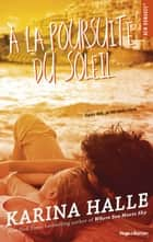 A la poursuite du soleil ebook by Karina Halle